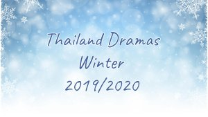 Thailand Dramas Winter 2019/2020