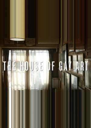 The House of Gay Art