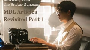 Learning From Writer Sunbaes: MDL Articles Revisited Part 1