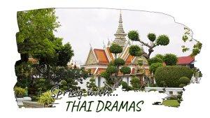 Spring With Thai Dramas