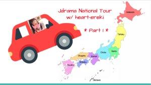 J-Drama National Tour - Part 1
