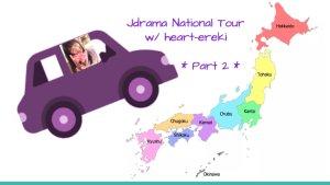 J-Drama National Tour - Part 2