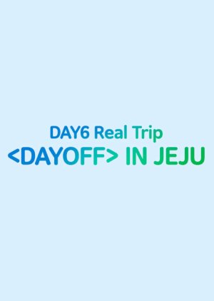 DAY6 Real Trip  in Jeju