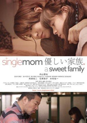 Single mom Yasashii kazoku a sweet family