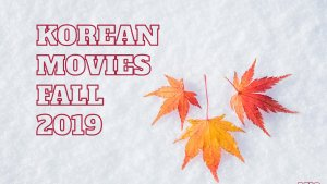 Korean Movies to Get Excited for This Fall!
