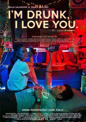 I'm Drunk, I Love You (2017) poster