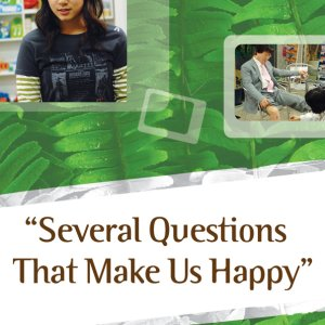 Several Questions That Make Us Happy (2007) photo