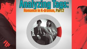 A Tag Analysis: Romance in K-dramas, Part 2