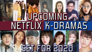 23 NETFLIX Korean Dramas Coming Out In 2020! [Video]