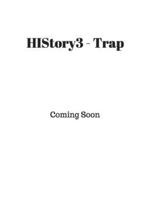 HIStory3: Trap