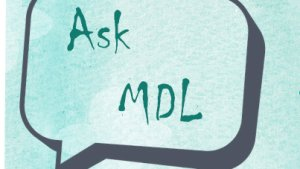 Ask MDL: And Now For Something Different