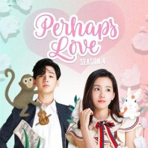 Perhaps Love: Season 4 (2018) - Episodes - MyDramaList