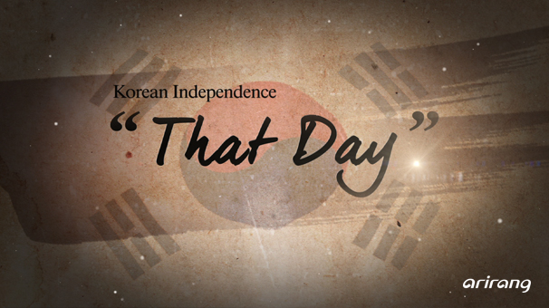 That Day: Korean Independence