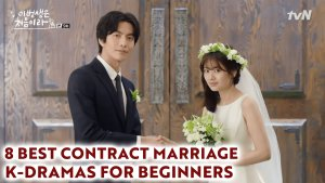 [Video] 8 Best Korean Dramas For Beginners | Contract Marriages