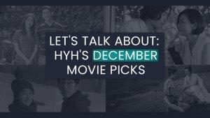 Let's Talk About: HYH's December Movie Picks
