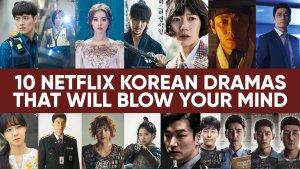 [Video]10 Netflix Korean Dramas That Will Blow Your Mind!